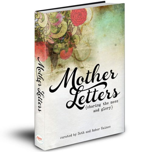 Mother Letters, curated by Seth & Amber Haines
