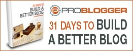 31 days to better blog problogger