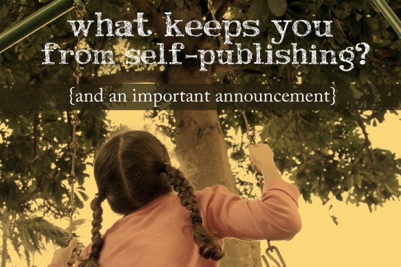 What Keeps You from Self-Publishing