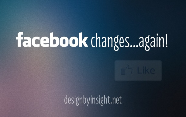 facebook changes again - design by insight