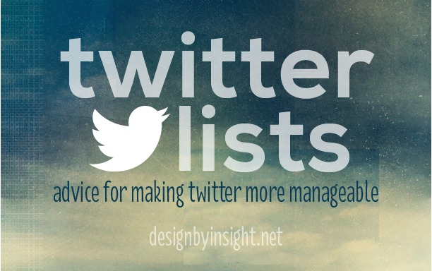 twitter lists—advice for making twitter more manageable - designbyinsight.net