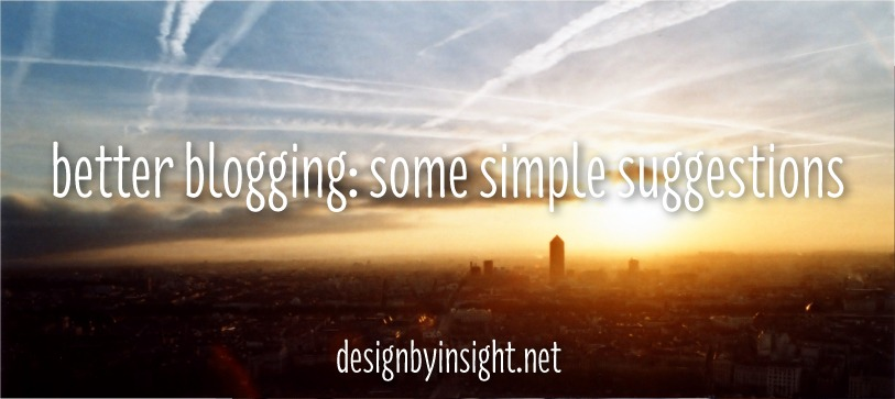 better blogging: some simple suggestions