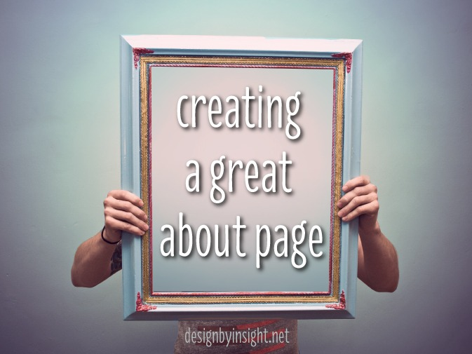 Creating a Great About Page - designbyinsight.net