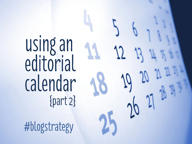 using an editorial calendar {part 2} - designbyinsight.net