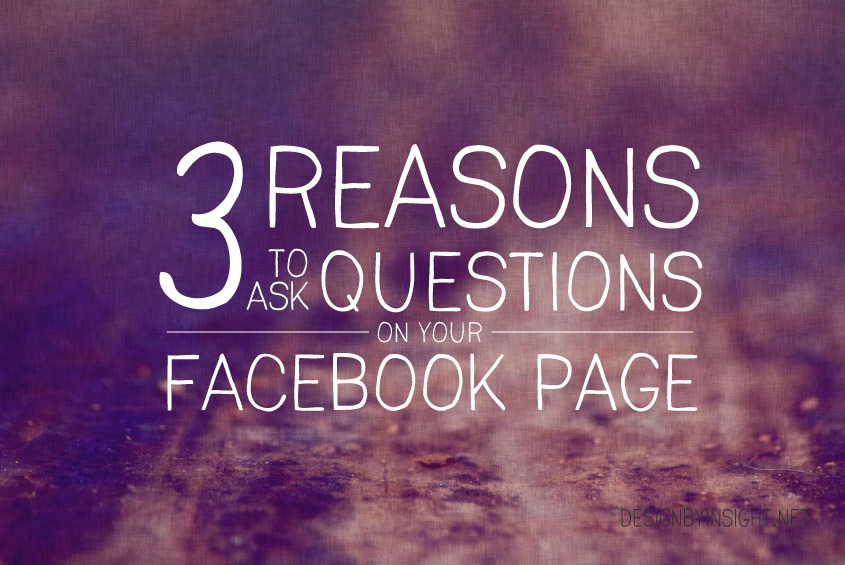 3 reasons to ask questions on your facebook page