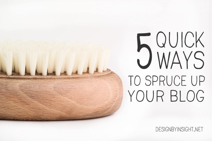5 quick ways to spruce up your blog - designbyinsight.net