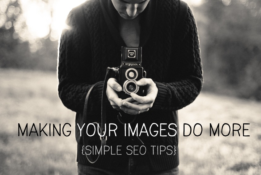 making your images do more {simple seo tips}
