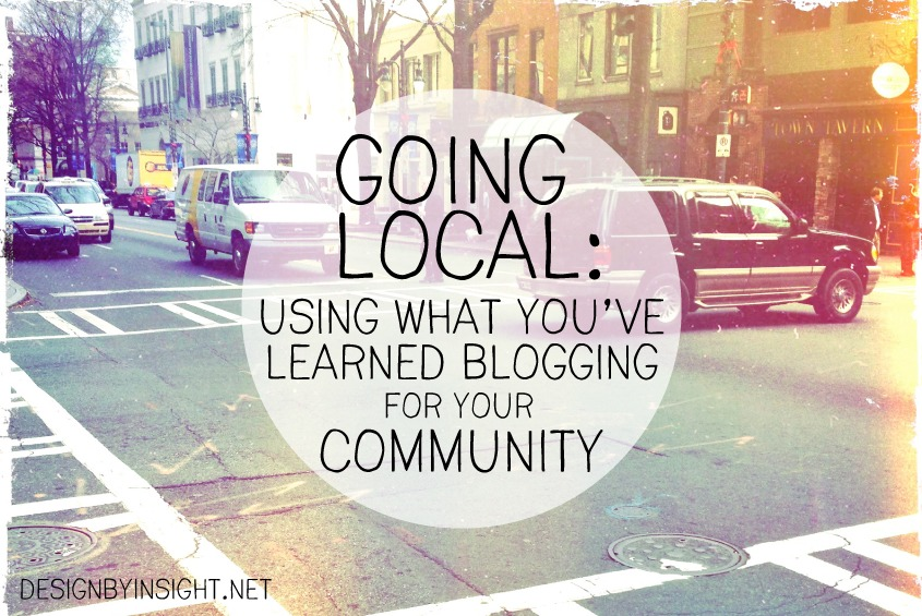 going local: using what you've learned blogging for your community