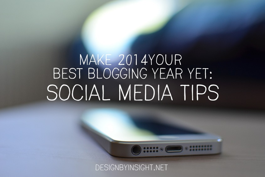 make 2014 your best blogging year yet: social media tips