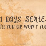 31 days series: will you or won't you?