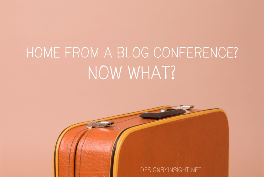 home from a blog conference? now what?