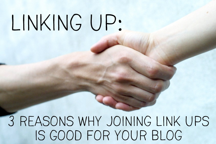 3 reasons why joining link ups is good for your blog