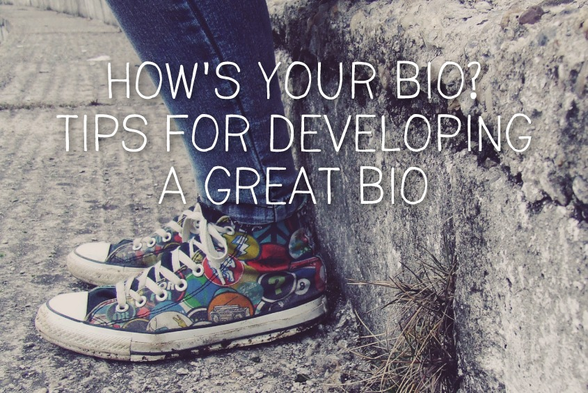 how's your bio? tips for developing a great bio